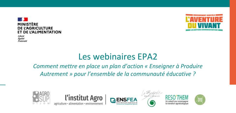 Webinaire EPA2 : Comment mettre en place un plan d'action « Enseigner à Produire Autrement » pour l'ensemble de la communauté éducative ?